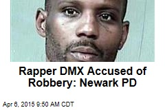 Rapper DMX Accused of Robbery: Newark PD