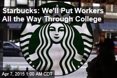 Starbucks: We'll Put Workers All the Way Through College