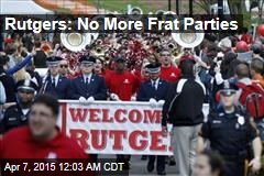 Rutgers: No More Frat Parties
