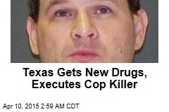 Texas Gets New Drugs, Executes Cop Killer
