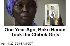 One Year Ago, Boko Haram Took the Chibok Girls