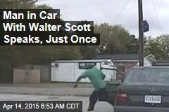 Pal in Car With Walter Scott: 'I'll Never Know Why He Ran'