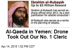 Al-Qaeda in Yemen: Drone Took Out Our No. 1 Cleric