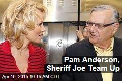 Pam Anderson, Sheriff Joe Team Up