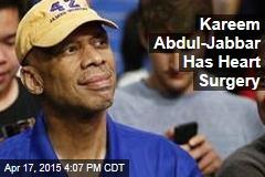Kareem Abdul-Jabbar Has Heart Surgery