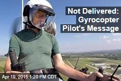 Not Delivered: Gyrocopter Pilot's Message