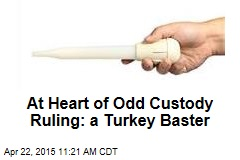 Court: 'Turkey Baster' Mom Must Let Child's Dad Visit