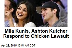 Mila Kunis, Ashton Kutcher Respond to Chicken Lawsuit