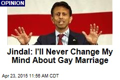 Jindal: I'll Never Change My Mind About Gay Marriage