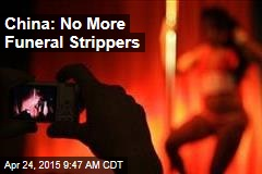 China: No More Funeral Strippers