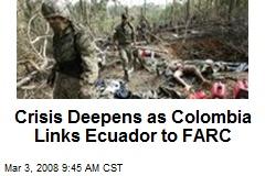 Crisis Deepens as Colombia Links Ecuador to FARC