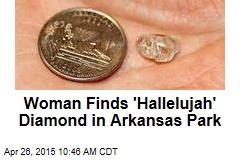 Ark. Park's Latest Find: 3.69-Carat 'Hallelujah' Diamond