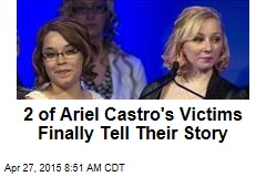 2 of Ariel Castro's Victims Finally Tell Their Story