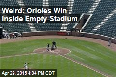 Weird: Orioles Win Inside Empty Stadium