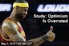 Study: Optimism Is Overrated