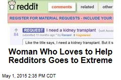 Woman Who Loves to Help Redditors Goes to Extreme