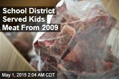 School District Served Kids Meat From 2009