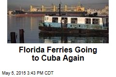Florida Ferries Going to Cuba Again