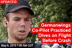 Germanwings Co-Pilot Practiced Dives on Earlier Flight