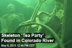 Skeleton 'Tea Party' Found in Colorado River