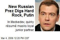 New Russian Prez Digs Hard Rock, Putin