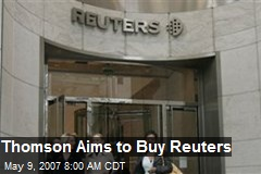 Thomson Aims to Buy Reuters