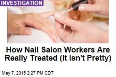 How Nail Salon Workers Are Really Treated (It Isn't Pretty)