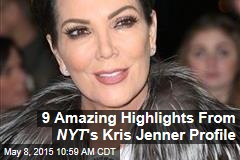 9 Amazing Highlights From NYT 's Kris Jenner Profile