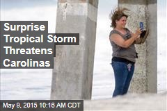 Surprise Tropical Storm Threatens Carolinas