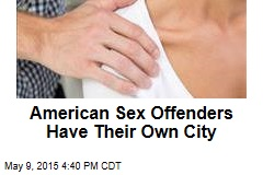 American Sex Offenders Have Their Own City