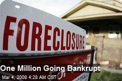 One Million Going Bankrupt
