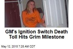 GM's Ignition Switch Death Toll Hits Grim Milestone