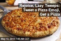 Rejoice, Lazy Tweeps: Tweet a Pizza Emoji, Get a Pizza