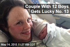 Couple With 12 Boys Gets Lucky No. 13