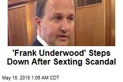 'Frank Underwood' Steps Down After Sexting Scandal