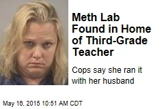 Meth Lab Found in Home of Third-Grade Teacher