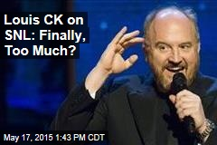Louis CK on SNL: Finally, Too Much?