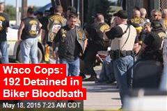 Cops: 100 Detained After Biker Bloodbath