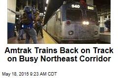Amtrak Trains Back on Track on Busy Northeast Corridor