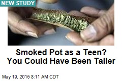 Smoked Pot as a Teen? You Could Have Been Taller