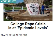 College Rape Crisis Is at 'Epidemic Levels'