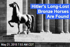Hitler's Long-Lost Bronze Horses Found in Art Raid
