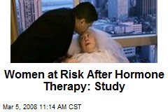 Women at Risk After Hormone Therapy: Study