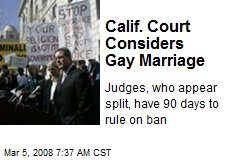 Calif. Court Considers Gay Marriage