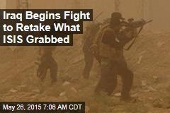 Iraq Begins Fight to Retake What ISIS Grabbed