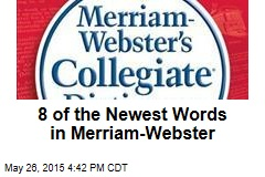 8 of the Newest Words in Merriam-Webster