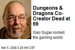 Dungeons & Dragons Co-Creator Dead at 69