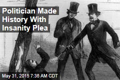 How a Politician Won America's 1st Successful Insanity Plea