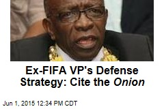 Ex-FIFA VP's Defense Strategy: Cite the Onion