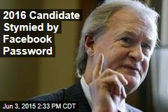 2016 Candidate Stymied by Facebook Password